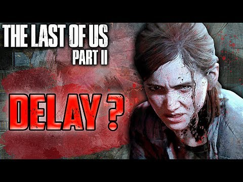 The LAST OF US 2: RELEASE DATE CONFIRMED FOR NO DELAY! - Last Of Us Part 2 Release Date