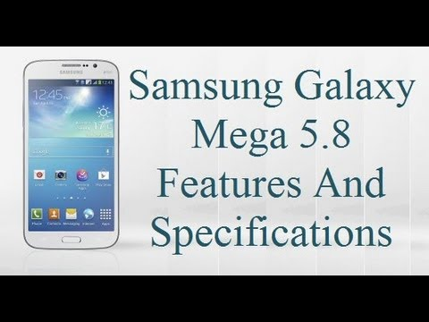 Samsung Galaxy Mega 5.8 Features Review and Specifications