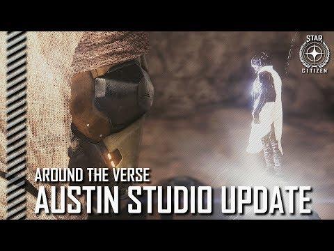 Star Citizen: Around the Verse - Austin Studio Update