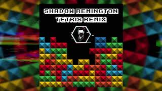 Shadow Remington - Tetris Remix