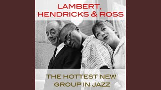 Blue · Lambert, Hendricks, Ross The Hottest New Group in Jazz ℗ Uni...