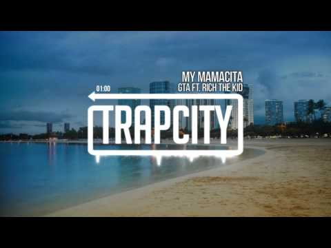 GTA - My Mamacita (ft. Rich The Kid)