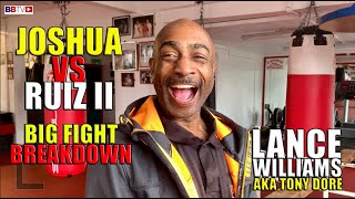 LANCE WILLIAMS BREAKS DOWN JOSHUA-RUIZ II FIGHTING IN SAUDI, JOSHUA NEEDS CHANGES HE NEEDS TO RELAX'