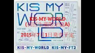KIS-MY-FT2   KIS-MY-WORLD(初回生産限定盤A)(CD2枚+DVD)(LIVE CD盤) CD+DVD