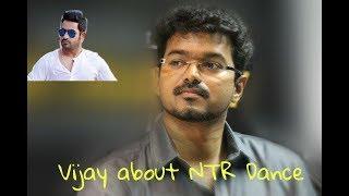 Vijay About NTR Dance