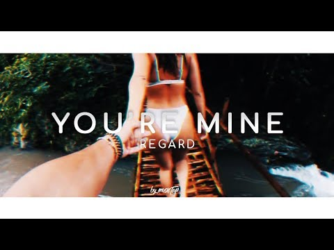 Regard - You're Mine
