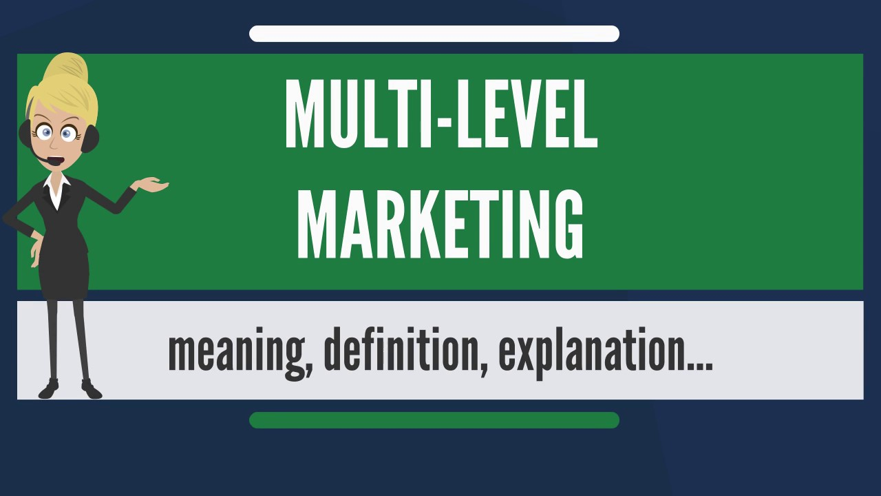 What Is Multi Level Marketing What Does Multi Level Marketing Mean