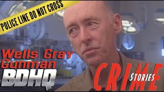 The Wells Gray Gunman - Crime Stories