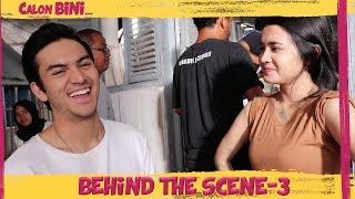 Behind The Scenes CALON BINI Part 3