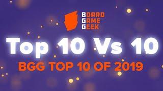 BoardGameGeek Top 10 vs 10 - BGG Top 10 of 2019