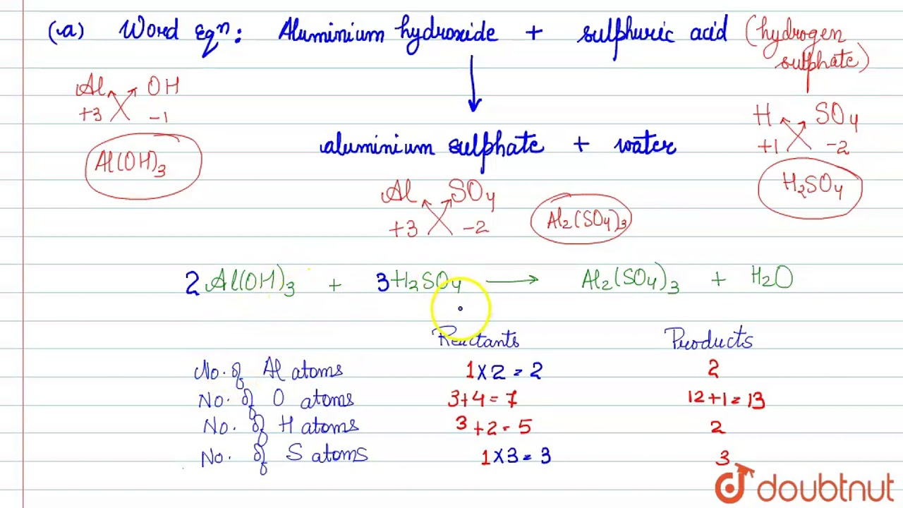 (a) Aluminium hydroxide reacts with sulphuric acid to from aluminium  sulphate and waterl.