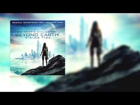 Civilization: Beyond Earth: Rising Tide Soundtrack (ost) - 13 The Old World Ambient Early