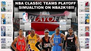 NBA CLASSIC TEAMS Playoff Simulation on NBA2K18!!!