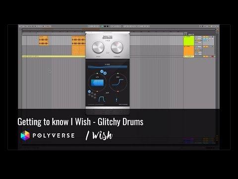 I Wish Tutorial: Glitchy Drums