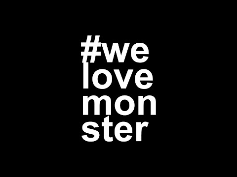 #WeLoveMonster