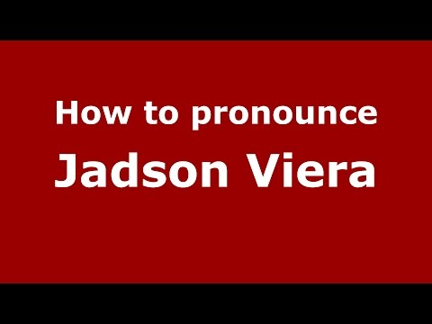 How to pronounce Jadson Viera Spanish/Argentina - PronounceNames.com