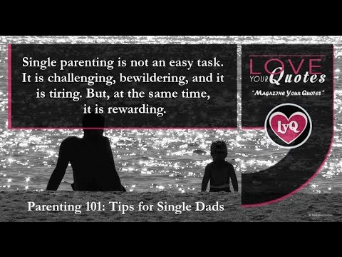 Parenting 101 Tips For Single Dads Inspirational Quotes Youtube