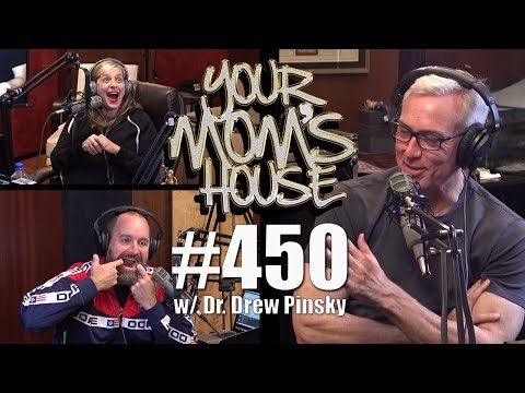 Your Mom's House Podcast  Ep. 450 w Dr. Drew Pinsky