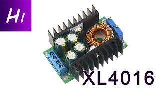 Обзор XL4016 - понижающий dc dc преобразователь с заявленой мощностью 300 Вт