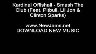 Kardinal Offishall - Smash The Club (Feat. Pitbull, Lil Jon & Clinton Sparks) NEW 2011