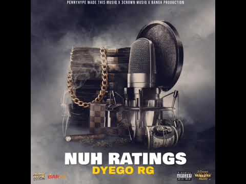 DOWNLOAD Dyego rg – Nuh ratings (Official audio ) Mp3 song
