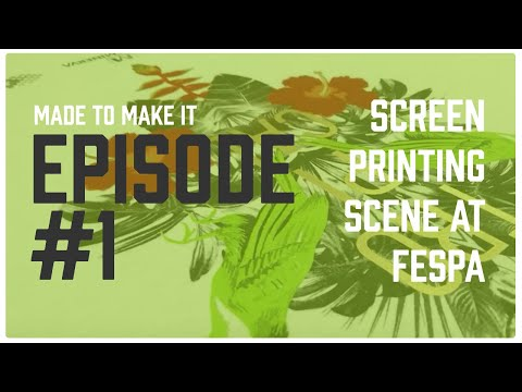 Made To Make It Vlog Ep. 1: The Screen Printing Scene @ FESPA