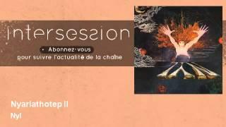 Nyl - Nyarlathotep II - feat. Michel Peteau, Stéphane Rossini, Patrick Fontaine, Bernard Lavialle