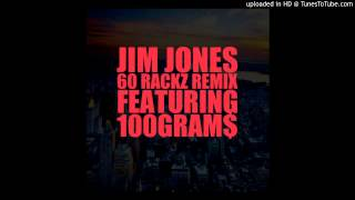 Download Jim Jones Ft.100Grams - 60 Rackz (Remix) MP3 song and Music Video