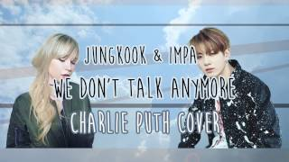 JUNGKOOK & IMPA - We Don't Talk Anymore [Charlie Puth Cover]