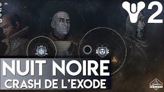 Video [DESTINY 2] NUIT NOIRE CRASH DE L'EXODE download MP3, 3GP, MP4, WEBM, AVI, FLV September 2017