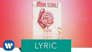 Robin Schulz – Sugar (feat. Francesco Yates) (Official Lyric Video)