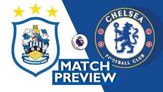 LET'S START STRONG! - Huddersfield vs Chelsea (MATCH PREVIEW)