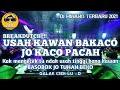 DJ USAH KAWAN BAKACO JO KACO PACAH BREAK DUTCH MINANG TERBARU 2021