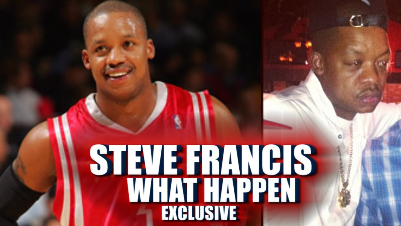 Steve Francis what happen Remembering Steve francis