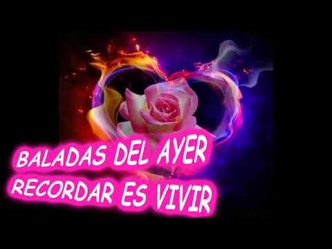 BALADAS DEL AYER.....RECORDAR
