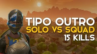 TIPO OTHER SOLO VS SQUAD-15 KILLS (Fortnite Battle Royale gratis) [EN-BR]-Softe
