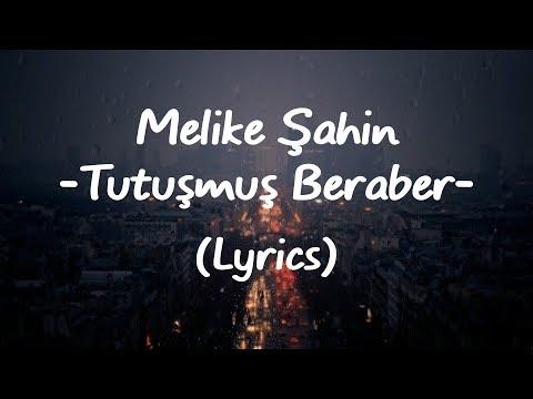 Melike Şahin - Tutuşmuş Beraber (Lyrics)