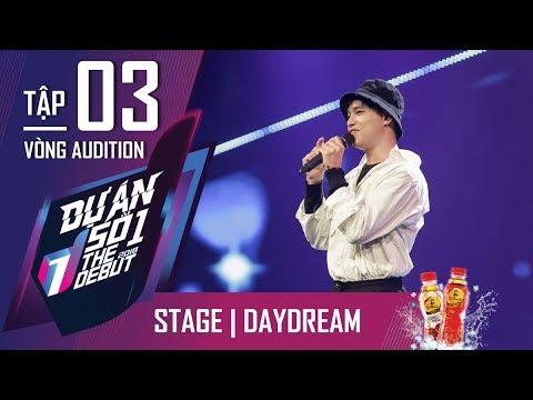 Phan Quang Tiến - Daydream | Tập 3 (Vòng Audition) | THE DEBUT 2018 - Dự Án Số 1