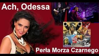 Murka - Elena Rutkowska, Ach, Odessa - Perła Morza Czarnego