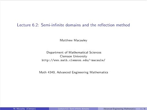 Advanced Engineering Mathematics, Lecture 6.2: Semi-infinite Domains And The Reflection Method
