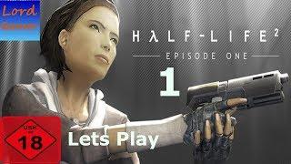 Lets Play Half-Life 2 - Episode ONE (PC/HD) (German/Deutsch) Nr.1 Kein Grund zu Panik