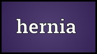 Hernia Meaning