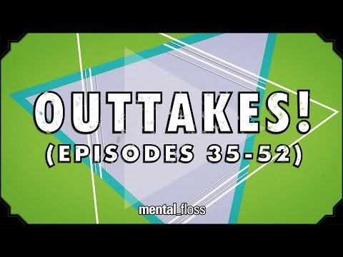 Outtakes 3! - Mental_floss on YouTube (Ep 53.5)