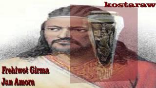 Frehiwot Girma - Jan Amora ( Tewodros II)