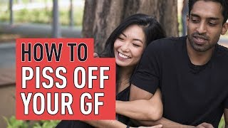 How to Piss Off Your GF