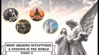MOST AMAZING SCULPTURES & STATUES IN THE WORLD | PART 2 | AMAZING WORLD