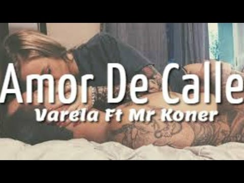Varela Ft Mr Koner - Amor De Calle ♥