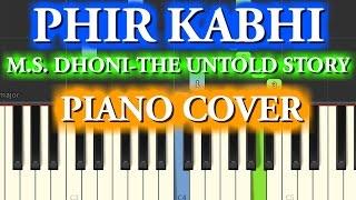 PHIR KABHI Piano Cover M.S. DHONI -THE UNTOLD STORY Chords+Tutorial+Lesson+Instrumental Arijit Singh