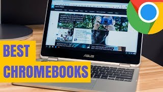 Best Chromebooks 2018 - Top 6 Chrome OS Laptops