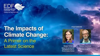 The Impacts of Climate Change: A Primer on the Latest Science
